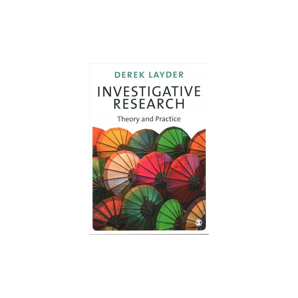 Investigative Research : Theory and Practice - by Derek Layder (Paperback)