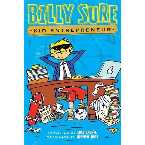 Billy Sure Kid Entrepreneur - by  Luke Sharpe (Hardcover) - image 1 of 1