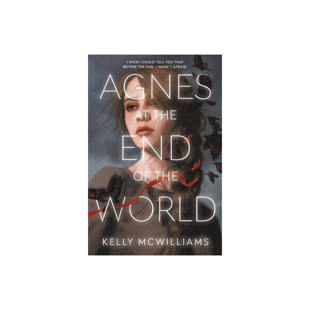 Agnes At The End Of The World By Kelly Mcwilliams Hardcover