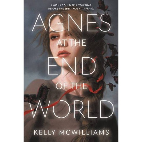 Agnes at the End of the World - by  Kelly McWilliams (Hardcover) - image 1 of 1
