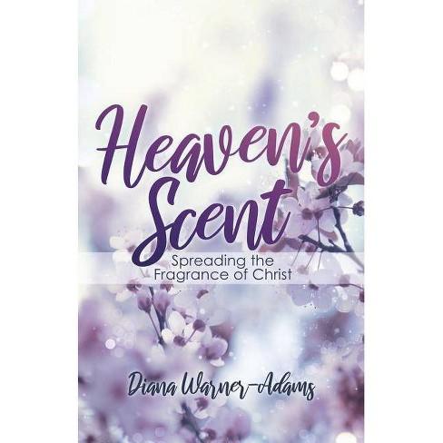 Heaven's Scent - by  Diana Warner-Adams (Paperback) - image 1 of 1
