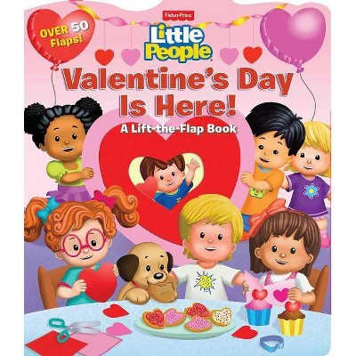 Fisher-Price Little People: Valentine's Day Is Here! - (Lift-The-Flap) by  Matt Mitter (Board Book)