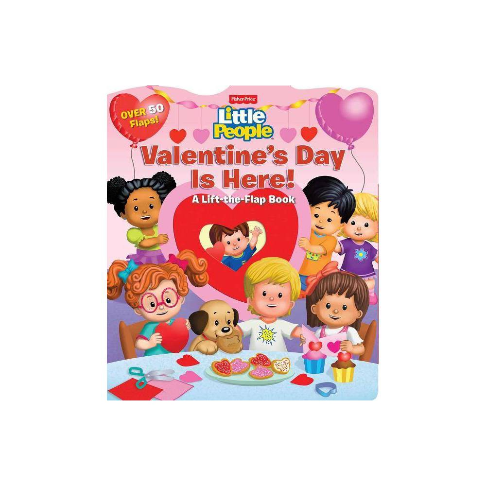 Fisher Price Little People Valentine S Day Is Here Lift The Flap By Matt Mitter Board Book