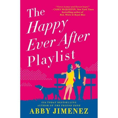The Happy Ever After Playlist - by  Abby Jimenez (Paperback)