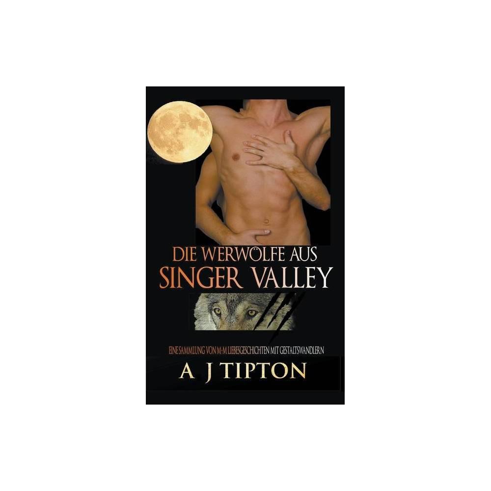 Die Werw Lfe Aus Singer Valley By Aj Tipton Paperback