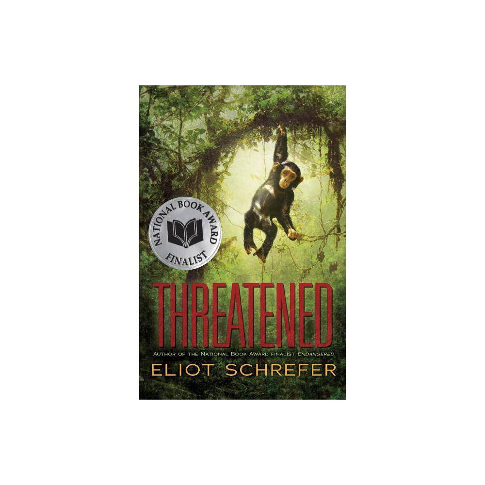 Threatened By Eliot Schrefer Hardcover