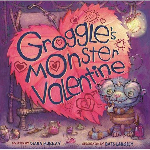 Groggle's Monster Valentine - by  Diana Murray (Hardcover) - image 1 of 1
