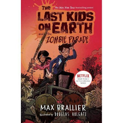 The Last Kids on Earth and the Zombie Parade (Last Kids on Earth Series No. 2) (Hardcover) (Max Brallier)