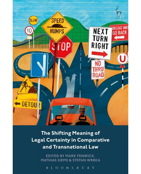 Shifting Meaning of Legal Certainty in Comparative and Transnational Law -  (Hardcover) - image 1 of 1