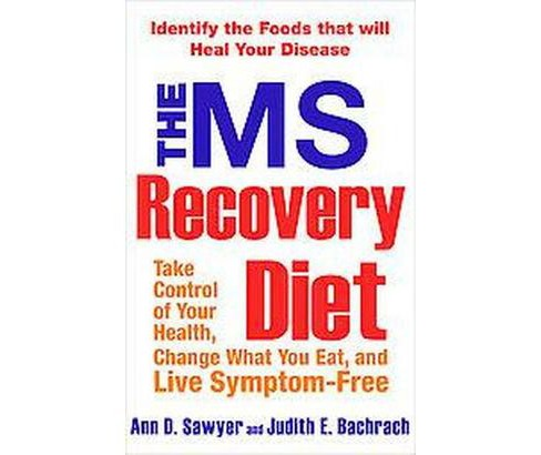 MS Recovery Diet : Take Control, Change What You Eat, and Live Symptom-free (Paperback) (Ann D. Sawyer & - image 1 of 1