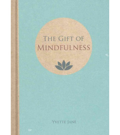 Gift of Mindfulness (Hardcover) (Yvette Jane) - image 1 of 1