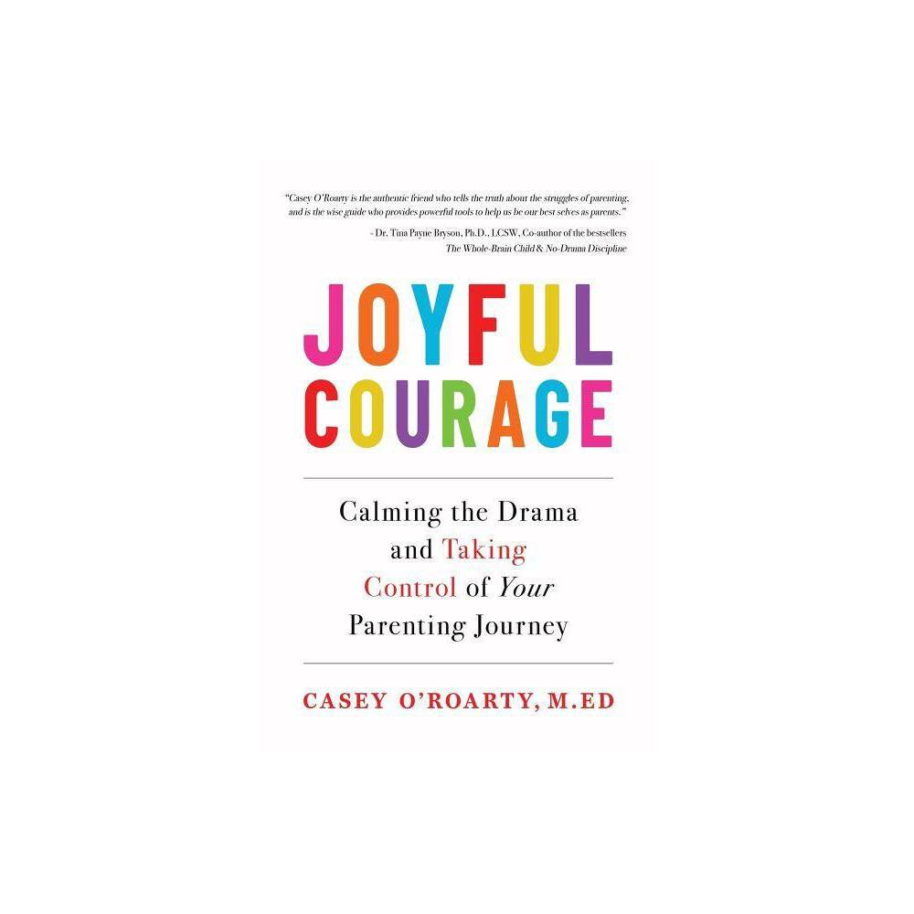 Joyful Courage By Casey O Roarty Paperback