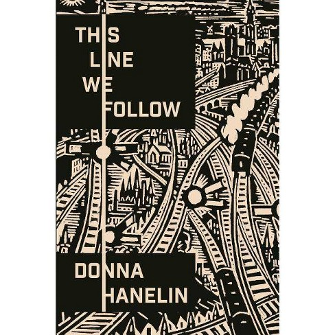 This Line We Follow - by  Donna Hanelin (Paperback) - image 1 of 1
