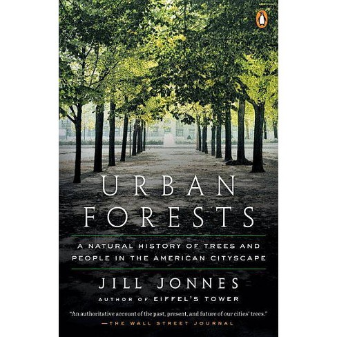 Urban Forests - by  Jill Jonnes (Paperback) - image 1 of 1