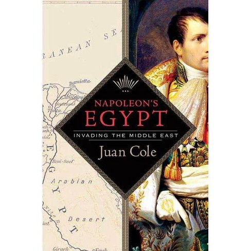 Napoleon's Egypt - by  Juan Cole (Paperback) - image 1 of 1