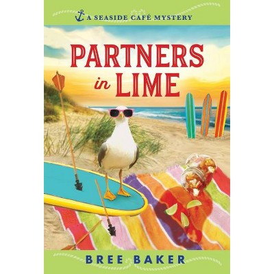 Partners in Lime - (Seaside Café Mysteries) by  Bree Baker (Paperback)