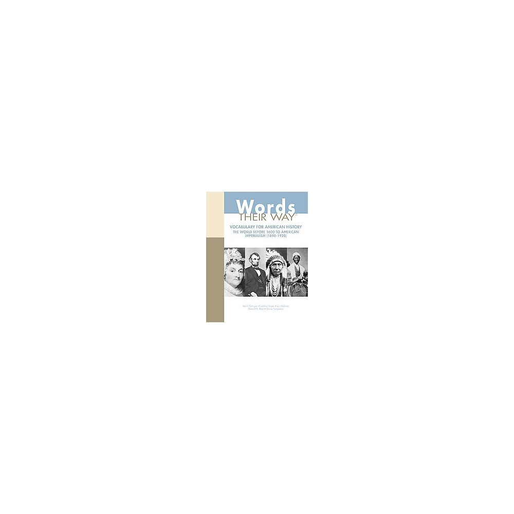 Words Their Way : Vocabulary With American History, the World Before 1600 to American Imperialism