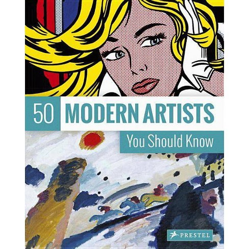 50 Modern Artists You Should Know - (50 You Should Know) by  Christiane Weidemann (Paperback) - image 1 of 1