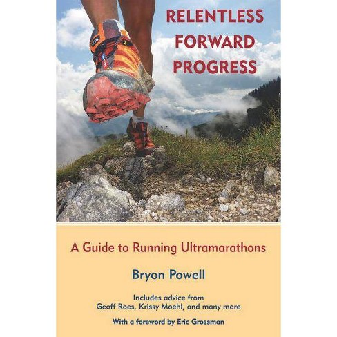 Relentless Forward Progress - by  Bryon Powell (Paperback) - image 1 of 1