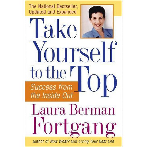 Take Yourself to the Top - by  Laura Berman Fortgang (Paperback) - image 1 of 1