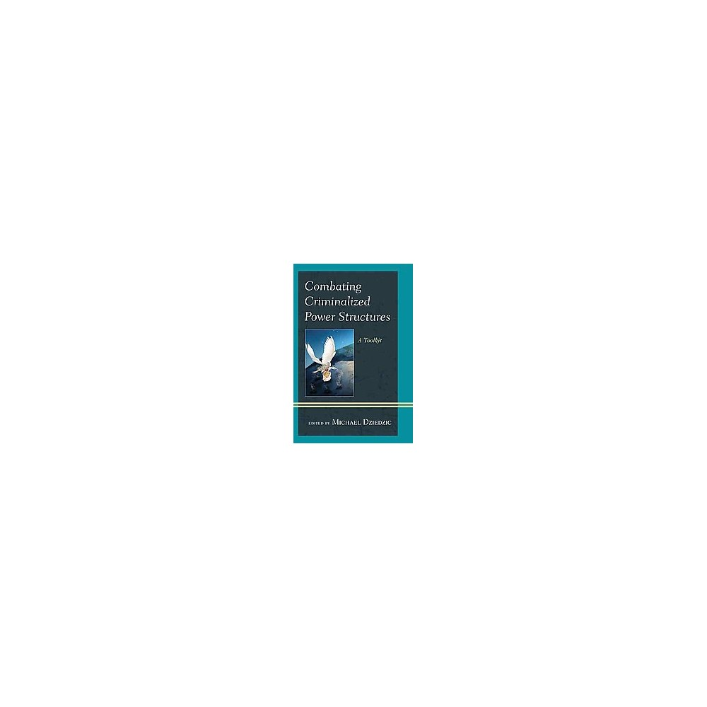 Combating Criminalized Power Structures : A Toolkit (Paperback)