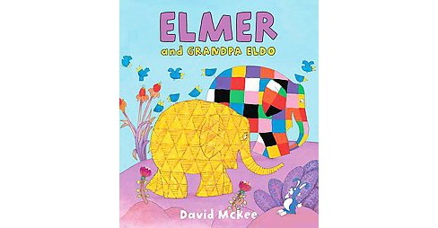 Elmer and Grandpa Eldo (Hardcover) (David McKee) - image 1 of 1