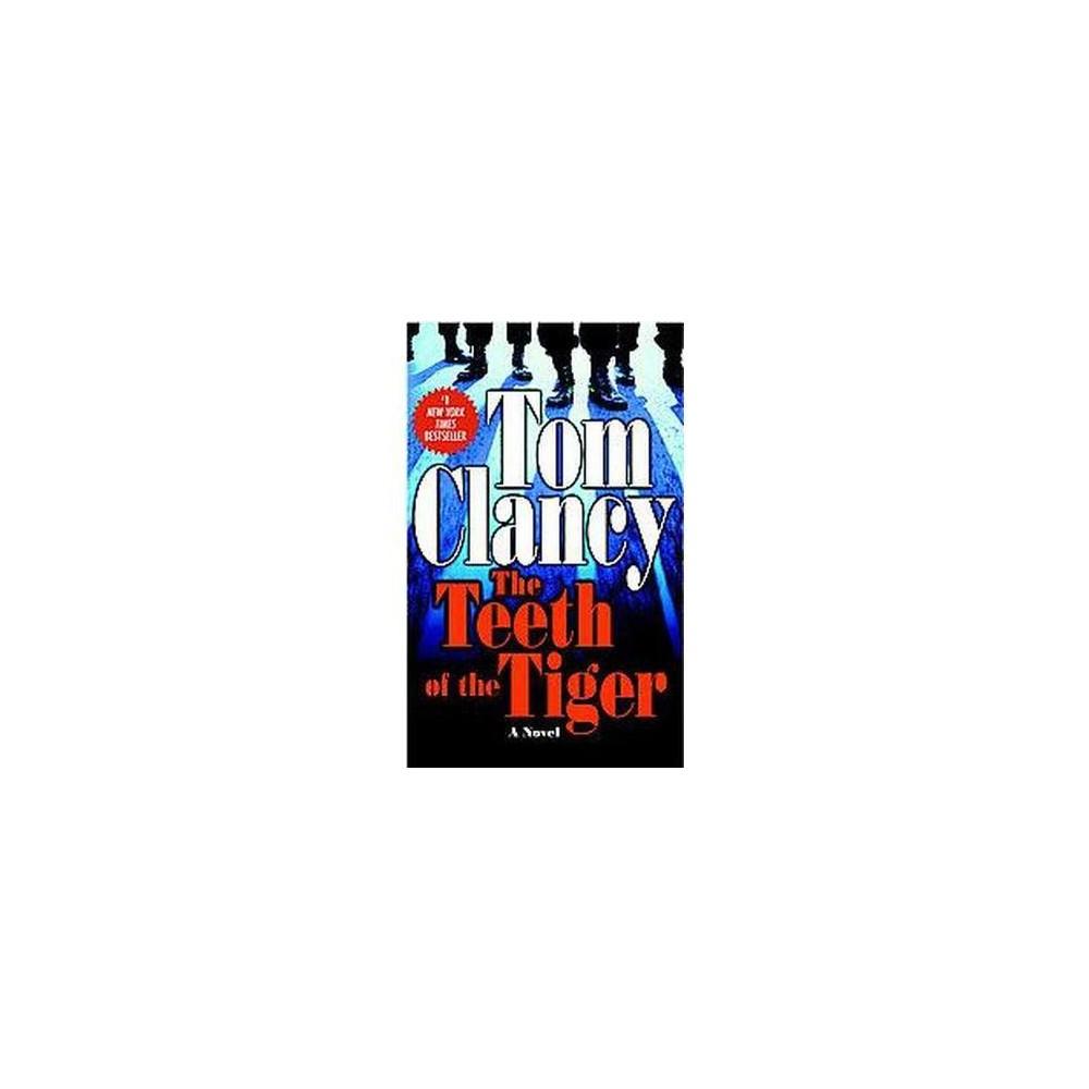 The Teeth Of The Tiger Jack Ryan Jr Novel By Tom Clancy Paperback