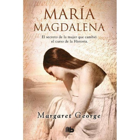 María Magdalena / Mary Magdalene - by  Margaret George (Paperback) - image 1 of 1