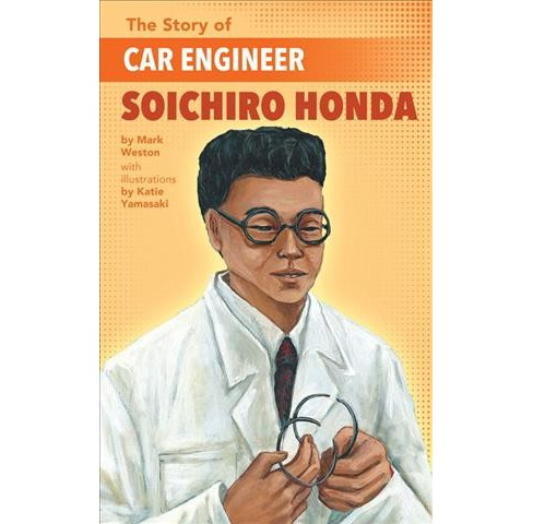 Story of Car Engineer Soichiro Honda -  (Story of) by Mark Weston (Paperback) - image 1 of 1