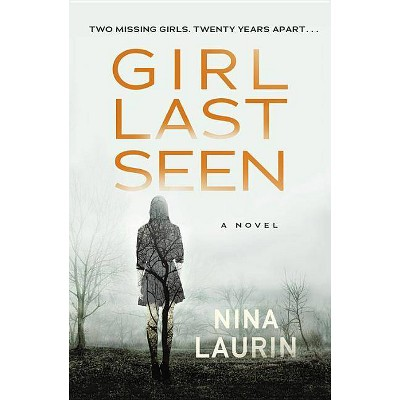 Girl Last Seen -  by Nina Laurin (Paperback)