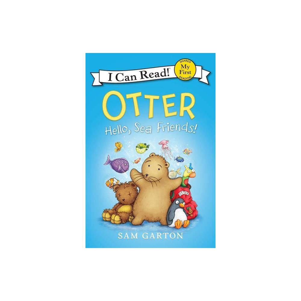 Otter Hello Sea Friends My First I Can Read By Sam Garton Hardcover