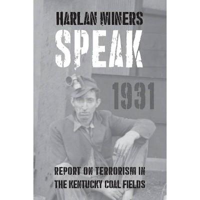 Harlan Miners Speak - by  Theodore Dreiser & John Dos Passos & Sherwood Anderson (Paperback)