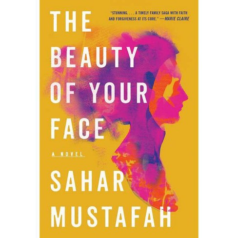 The Beauty of Your Face - by  Sahar Mustafah (Paperback) - image 1 of 1