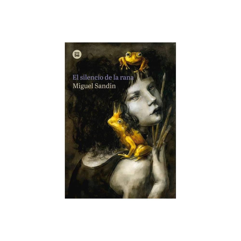 El Silencio De La Rana By Miguel Sand N Paperback