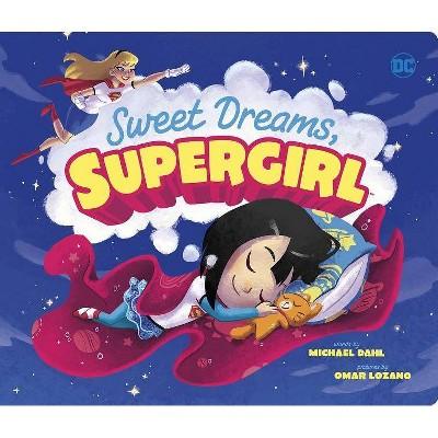 Sweet Dreams, Supergirl - (DC Super Heroes) by  Michael Dahl (Board Book)