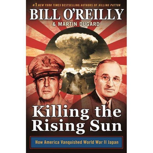 Killing the Rising Sun - (Bill O'Reilly's Killing) by  Bill O'Reilly & Martin Dugard (Paperback) - image 1 of 1