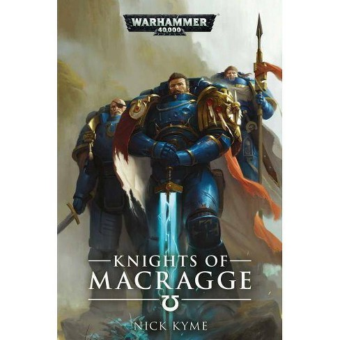 Knights of Macragge - (Warhammer 40,000) by  Nick Kyme (Paperback) - image 1 of 1