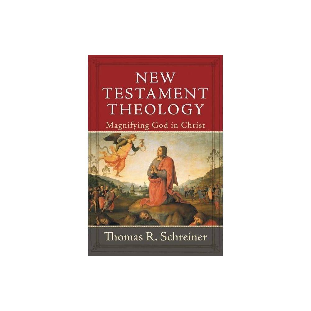 New Testament Theology By Thomas R Schreiner Hardcover