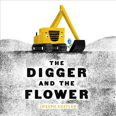 Digger and the Flower - by Joseph Kuefler (School And Library)