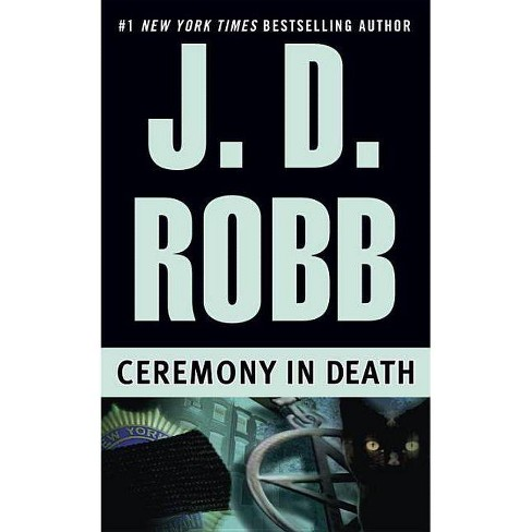 Ceremony in Death - (In Death) by  J D Robb (Paperback) - image 1 of 1