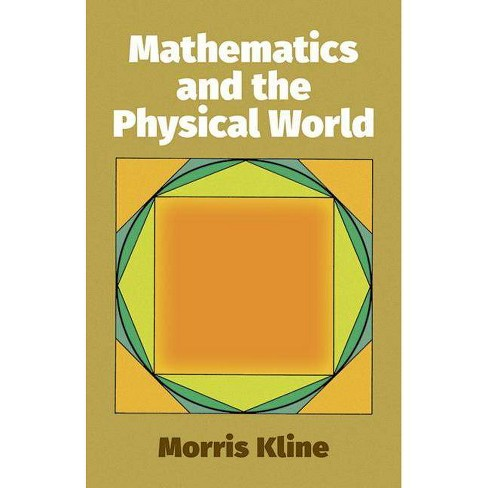 Mathematics and the Physical World - (Dover Books on Mathematics) by  Morris Kline (Paperback) - image 1 of 1