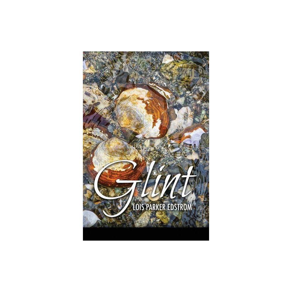 Glint By Lois Parker Edstrom Paperback