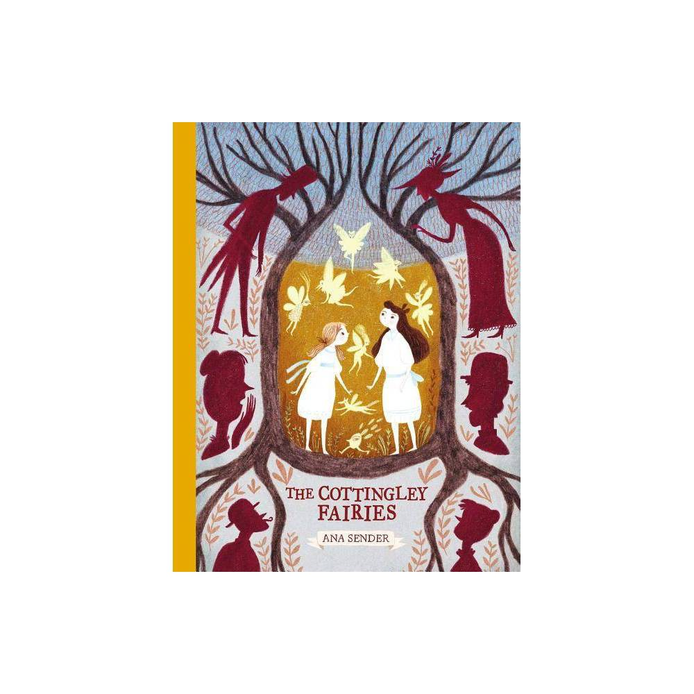 The Cottingley Fairies By Ana Sender Hardcover