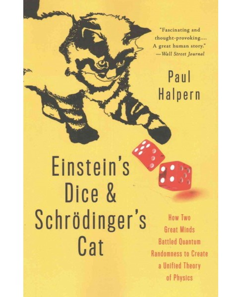 Einstein's Dice and Schrödinger's Cat : How Two Great Minds Battled Quantum Randomness to Create a - image 1 of 1