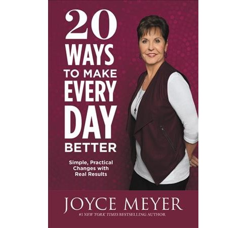 20 Ways to Make Every Day Better : Simple, Practical Changes With Real Results -  Reprint (Paperback) - image 1 of 1