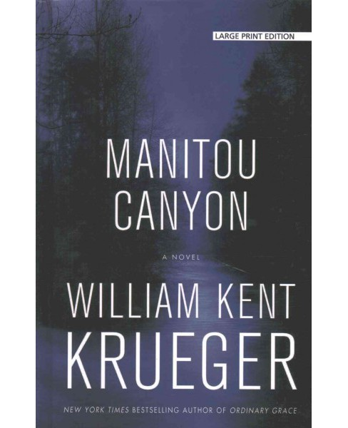 Manitou Canyon (Large Print) (Hardcover) (William Kent Krueger) - image 1 of 1