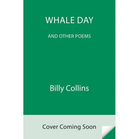 Whale Day - by  Billy Collins (Hardcover) - image 1 of 1
