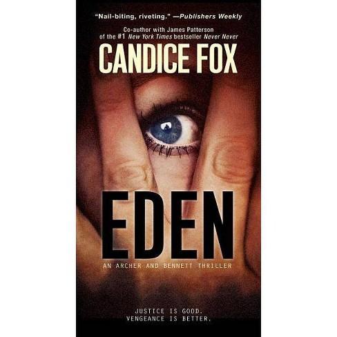 Eden - (Archer and Bennett Thriller) by  Candice Fox (Paperback) - image 1 of 1