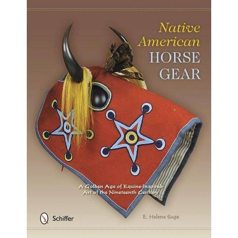 Native American Horse Gear - by  E Helene Sage (Hardcover) - image 1 of 1