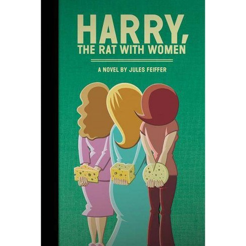 Harry, the Rat with Women - by  Jules Feiffer (Paperback) - image 1 of 1